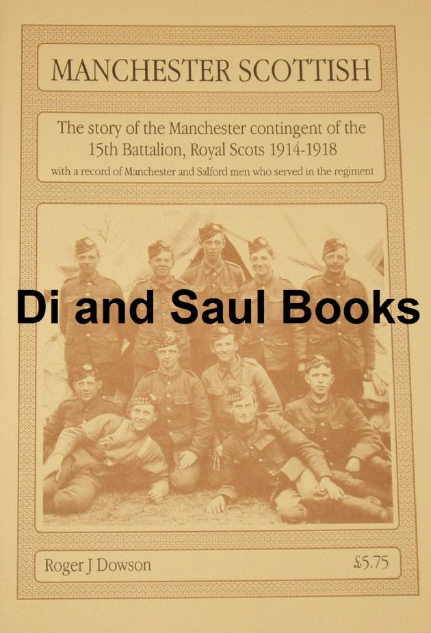 Manchester Scottish - The Story of the Manchester contingent of the 15th Battalion Royal Scots 1914-